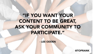 Participation Marketing: Tools & Tactics for Crowdsourcing Content With Industry Influencers & Your Community [Webinar]