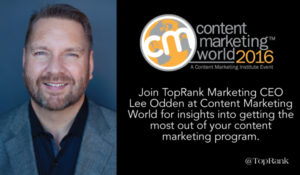 Join Lee Odden for Two Stellar Presentations at September's Content Marketing World in Cleveland