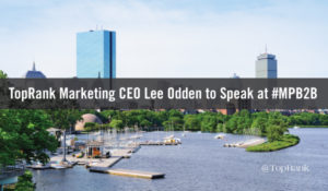 TopRank Marketing Gears Up for the 2016 MarketingProfs B2B Marketing Forum #MPB2B