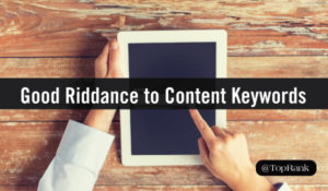Good Riddance to Content Keywords
