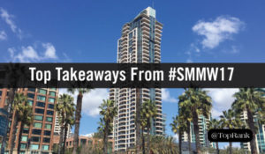 Top Takeaways From Social Media Marketing World 2017 #SMMW17