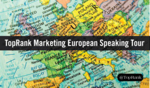 Lee Odden's Content Marketing Tour: TopRank Marketing CEO Travels to Europe to Spread Content Marketing Wisdom