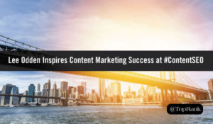 TopRank Marketing CEO, Lee Odden Inspires Content Marketing Success at #ContentSEO in Manhattan