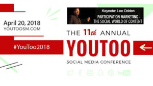 Ready for the Future of Social Influence, PR and Content? See @LeeOdden Keynote At #YouToo2018