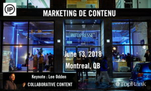 How to Improve Marketing Results with Collaborative Content – Lee Odden Keynotes in Montreal