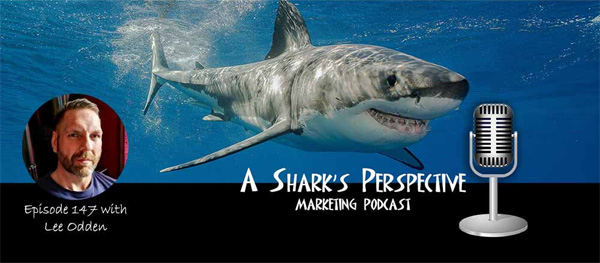 Lee Odden on The Shark's Perspective Podcast Image