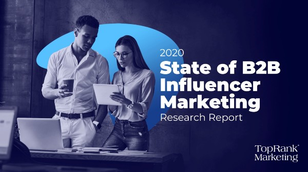 State of B2B Influencer Marketing Report 2020