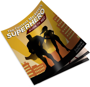 The Content Marketer's Superhero Guide to SEO