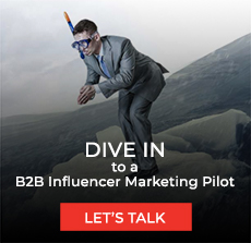 dive in to a B2B Influencer Marketing Pilot